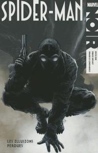 Spider-Man Noir : Les illusions perdues