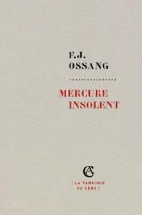 Mercure insolent