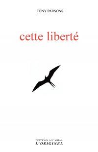 Cette liberté