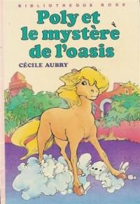 Poly et le mystère de l'oasis : Collection : Bibliothèque rose cartonnée & illustrée