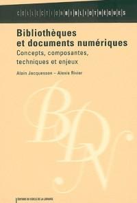 Bibliothèques et documents numériques : concepts, composants, techniques et enjeux