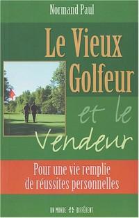 Le Vieux Golfeur et le Vendeur : Pour une vie remplie de réussites personnelles