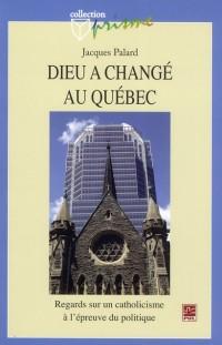 Dieu a Change au Quebec