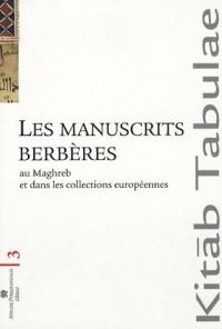 Les manuscrits berbères au Maghreb et dans les collections européennes : Localisation, identification, conservation et diffusion