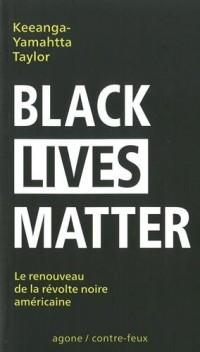 Black Lives Matter : Le renouveau de la révolte noire américaine