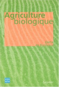 Agriculture biologique : Ethique, pratiques et résultats