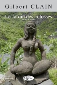 Gilbert Clain : Le jardin des colosses