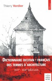 Dictionnaire Occitan Français des Termes d Architecture Xvie Xixe Siecles