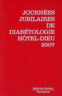 Journées jubilaires de diabétologie de l'Hôtel-Dieu : 10 et 11 mai 2007