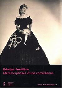 Edwige Feuillère : Métamorphoses d'une comédienne