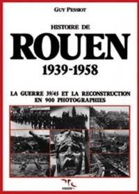 Histoire de rouen, tome 3 1939-1958 : la guerre 39-45 et la reconstruction, en 900 photographies