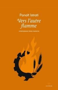 Vers l'autre flamme - confession pour vaincus