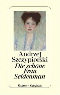 Die Schoene Frau Seidenman