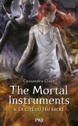 The Mortal Instruments Tome 6,  La cité du feu sacré