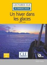 Un hiver dans les glaces - Niveau 1/A1 - Lecture CLE en français facile - Livre + CD