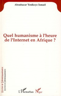 Quel Humanisme a l'Heure de l'Internet en Afrique