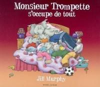 Monsieur Trompette s'occupe de tout
