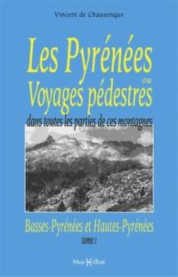 Les Pyrenees Ou Voyages Pedestres,Basses-Pyr.Htes-Pyr.