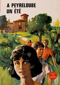 A Peyreloube, un été (Bibliothèque Rouge et or)