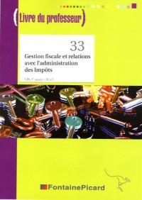 Gestion fiscale et relations avec l'administration des Impôts BTS CGO 2e année : Livre du professeur (1Cédérom)