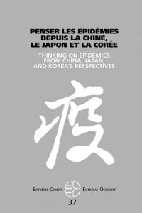 Penser les Epidemies Depuis la Chine le Japon et la Coree