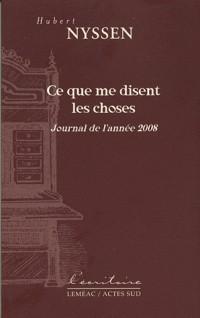 Ce que me disent les choses : Journal de l'année 2008