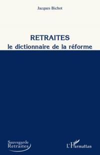 Retraités, Le dictionnaire de la réforme