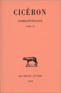 Correspondance, tome 11, lettres DCCCLXVIII-DCCCCLI