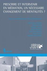 Prescrire et intervenir en médiation, un nécessaire changement de mentalités ?