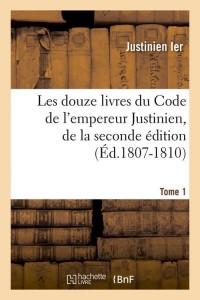Les 12 Livres du Code  2 ed  T1 ed 1807 1810