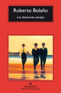 Los Detectives Salvajes/the Savage Detectives