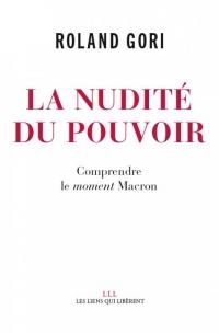 La nudité du pouvoir : De quoi le moment Macron est-il le symptôme ?
