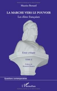 La marche vers le pouvoir : Tome 2, Les élites francaises