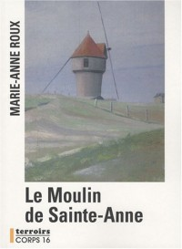 Le Moulin de Sainte-Anne