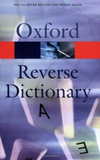 The Oxford Reverse Dictionary