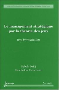 Le management stratégique par la théorie des jeux : Une introduction