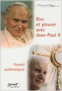 Rire et pleurer avec Jean-Paul II