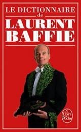 Le Dictionnaire de Laurent Baffie [Poche]