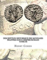 Description historique des monnaies frappées sous l'Empire romain Tome III: Communément appellées médailles impériales