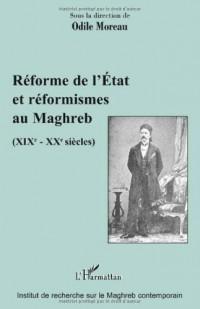 Réforme de l'Etat et réformismes au Maghreb (XIXe-XXe siècles)