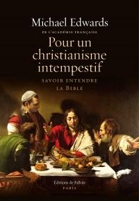 Pour un christianisme intempestif: Savoir entendre la Bible