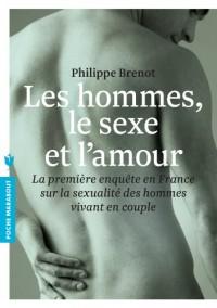 Les hommes, le sexe et l'amour: La première enquête en France sur la sexualité des hommes vivant en couple