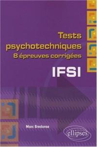 Tests psychotechniques pour le concours d'entrée en IFSI : Dix épreuves corrigées