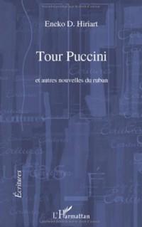 Tour Puccini et autres nouvelles du ruban