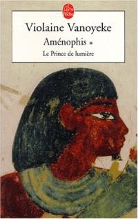 Amenophis, tome 1 : Le Prince de lumière