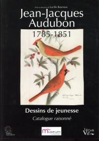 Jean-Jacques Audubon 1785-1851. Dessins de jeunesse. Catalogue raisonné
