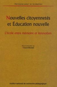Nouvelles citoyennetés et Education nouvelle : L'école entre mémoire et innovation