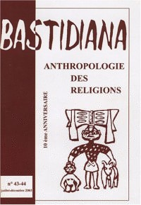 Bastidiana, N° 43-44, Juillet-Dé : Anthropologie des religions