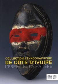 Collection ethnographique de Côte d'Ivoire : L'esprit et la matière
