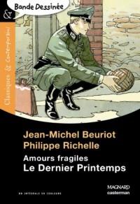 Le Dernier Printemps : Amours fragiles
